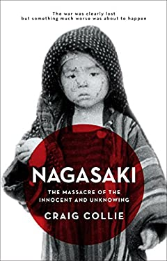 Nagasaki: The Massacre of the Innocent and Unknowing 9781742372891