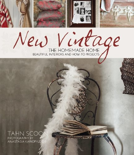 New Vintage: The Homemade Home: Beautiful Interiors and How-To Projects 9781742571300