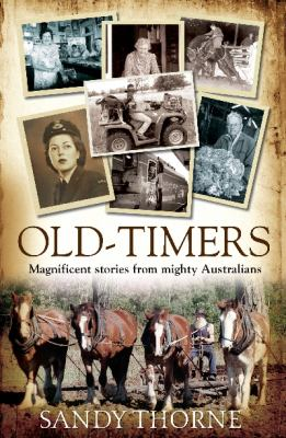 Old-Timers: Magnificent Stories from Mighty Australians 9781742374529