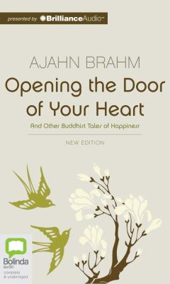 Opening the Door of Your Heart: And Other Buddhist Tales of Happiness 9781743107164