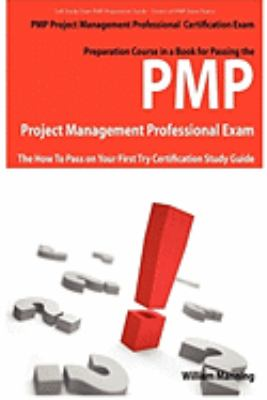 Pmp Project Management Professional Certification Exam Preparation Course in a Book for Passing the Pmp Project Management Professional Exam - The How 9781742441504