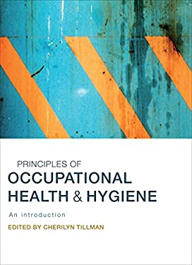 Principles of Occupational Health & Hygiene: An Introduction 9781741750584