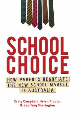 School Choice: How Parents Negotiate the New School Market in Australia 9781741756562