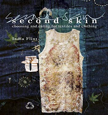 Second Skin: Choosing and Caring for Textiles and Clothing 9781741967210