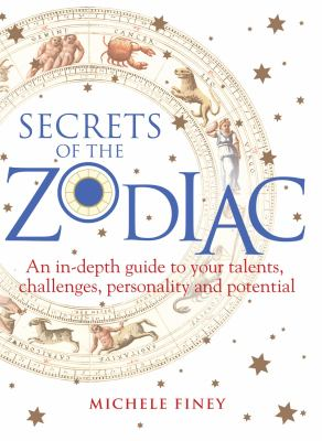 Secrets of the Zodiac: Your Talents, Challenges, Personality and Potential 9781742374048