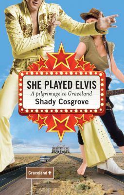 She Played Elvis: A Pilgrimage to Graceland 9781741757248