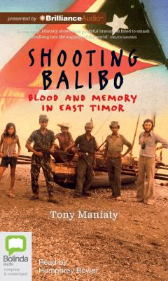 Shooting Balibo: Blood and Memory in East Timor 9781743110133