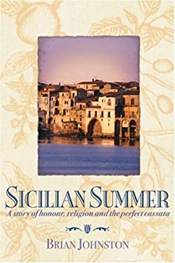 Sicilian Summer: A Story of Honour, Religion and the Perfect Cassata 9781741147353