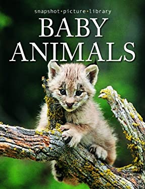 Snapshot Picture Library Baby Animals 9781740896375