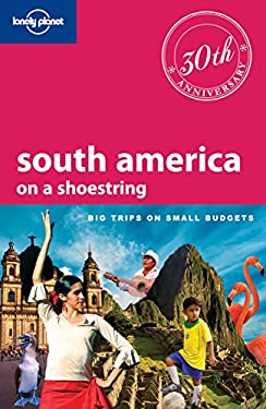 Lonely Planet South America on a Shoestring 9781741049237
