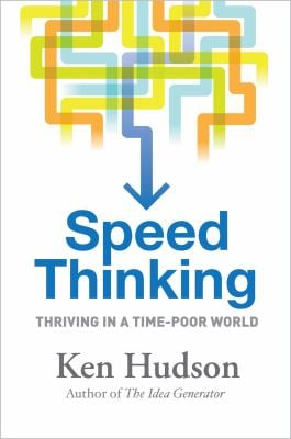Speed Thinking: How to Thrive in a Time-Poor World 9781741759952