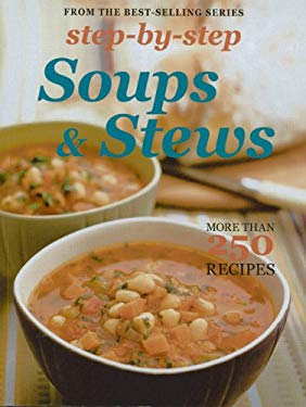 Step by Step Soups & Stews: More Than 250 Recipes 9781742663142
