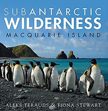 Subantarctic Wilderness: Macquarie Island 9781741753028