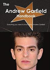 The Andrew Garfield Handbook - Everything You Need to Know About Andrew Garfield 16927622