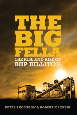 The Big Fella: The Rise and Rise of BHP Billiton 9781741667103