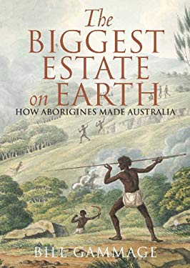 The Biggest Estate on Earth: How Aborigines Made Australia 9781742377483