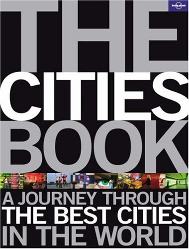 The Cities Book: A Journey Through the Best Cities in the World 9781741047318