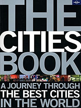 The Cities Book: A Journey Through the Best Cities in the World 9781741798876