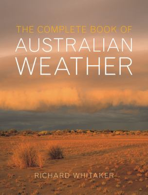 The Complete Book of Australian Weather 9781741757347