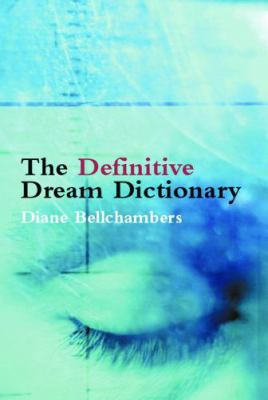 The Definitive Dream Dictionary 9781741100938