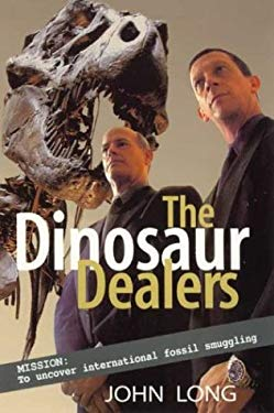 The Dinosaur Dealers: Mission: To Uncover International Fossil Smuggling 9781741140293