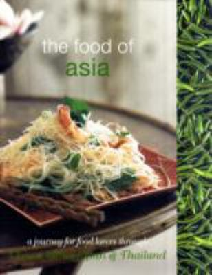 The Food of Asia: A Journey for Food Lovers 9781741964196