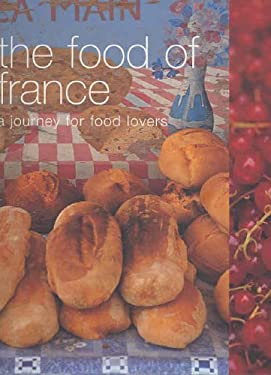 The Food of France: A Journey for Food Lovers 9781740454711