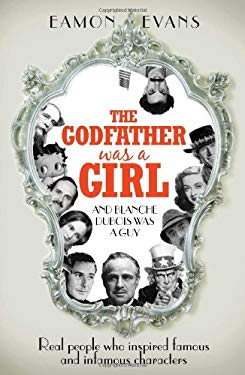 Godfather Was a Girl: . . . and Blanche DuBois Was a Guy 9781740669894