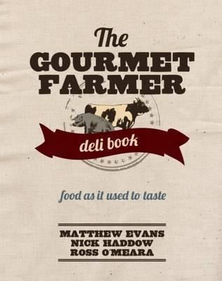 The Gourmet Farmer Deli Book 9781742669809