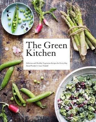 The Green Kitchen: Delicious and Healthy Vegetarian Recipes for Every Day 9781742705583