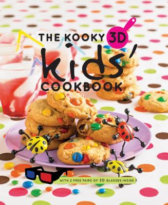 The Kooky 3D Kids' Cookbook 9781742700038