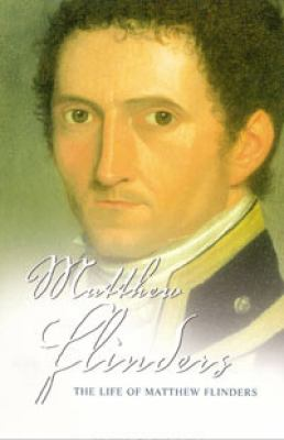 The Life of Matthew Flinders 9781741141528