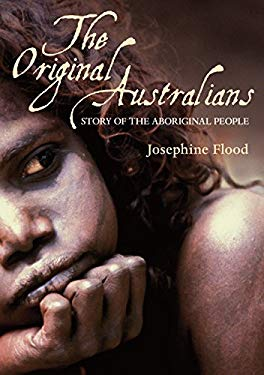 The Original Australians: Story of the Aboriginal People 9781741148725