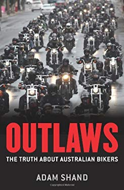 Outlaws: The Truth about Australian Bikers 9781741759792