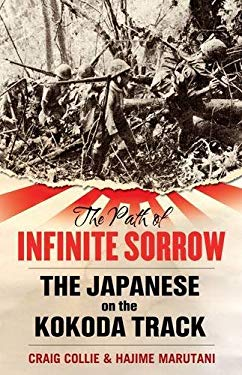 The Path of Infinite Sorrow: The Japanese on the Kokoda Track 9781742375915