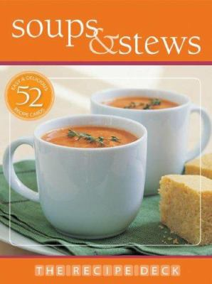 The Recipe Deck: Soups & Stews 9781740895934
