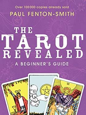 The Tarot Revealed: A Beginner's Guide 9781741752595