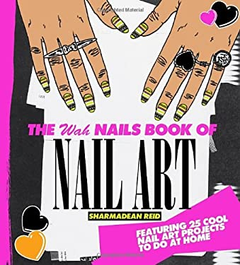 The Wah Nails Book of Nail Art 9781742703206