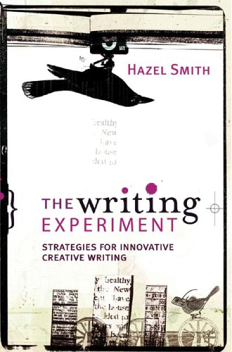 The Writing Experiment: Strategies for Innovative Creative Writing 9781741140156