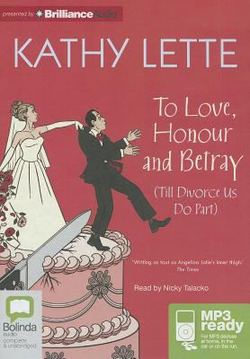 To Love, Honour and Betray: (Till Divorce Us Do Part) 9781743110089