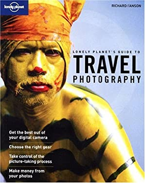 Lonel Travel Photography: A Guide to Taking Better Pictures 9781741046892
