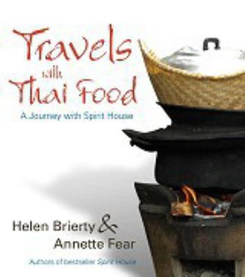 Travels with Thai Food: A Journey with Spirit House 9781741105513