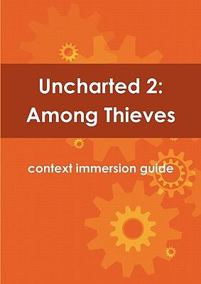 Uncharted 2: Among Thieves Context Immersion Guide