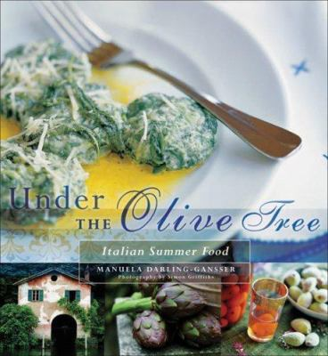 Under the Olive Tree: Family and Food in Lugano and the Costa Smeralda, Italy 9781740664684