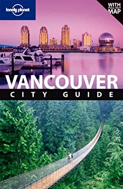 Lonely Planet Vancouver City Guide [With Map] 9781741794007