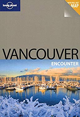 Lonely Planet Vancouver Encounter [With Pull-Out Map] 9781741790528