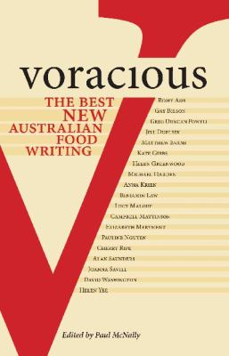 Voracious: The Best New Australian Food Writing 9781742701202
