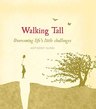Walking Tall: Overcoming Life's Little Challenges 9781740665834