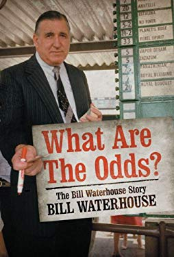 What Are the Odds?: The Bill Waterhouse Story 9781741666304