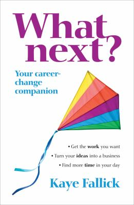 What Next?: Your Career-Change Companion 9781741759938